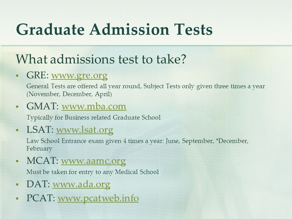 Graduate Admission Tests What admissions test to take.