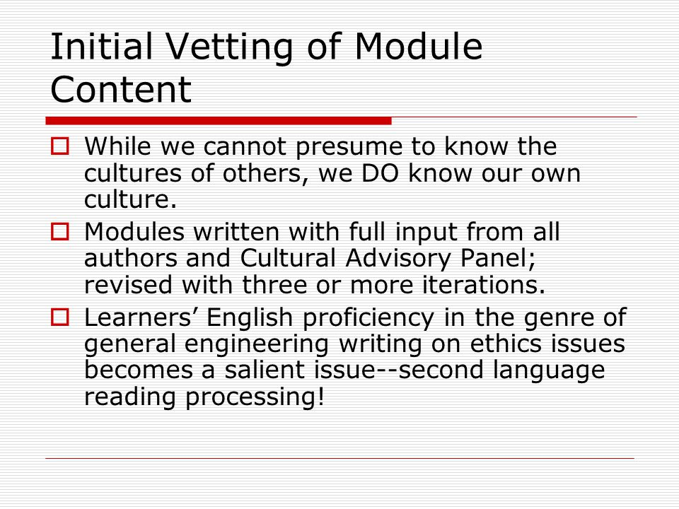 Initial Vetting of Module Content  While we cannot presume to know the cultures of others, we DO know our own culture.