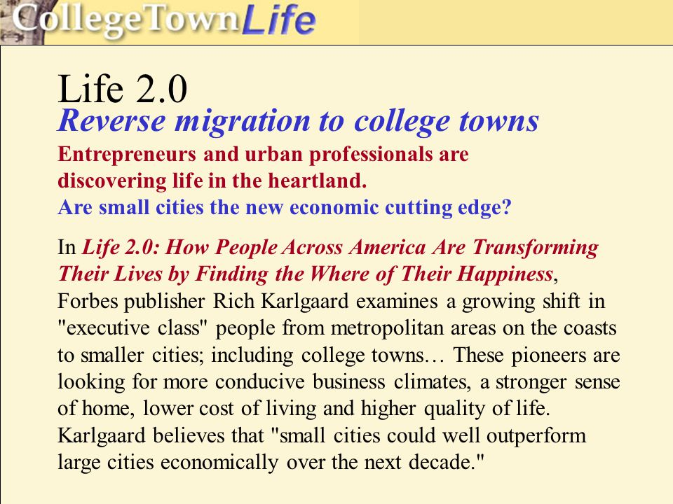 Reverse migration to college towns Entrepreneurs and urban professionals are discovering life in the heartland.