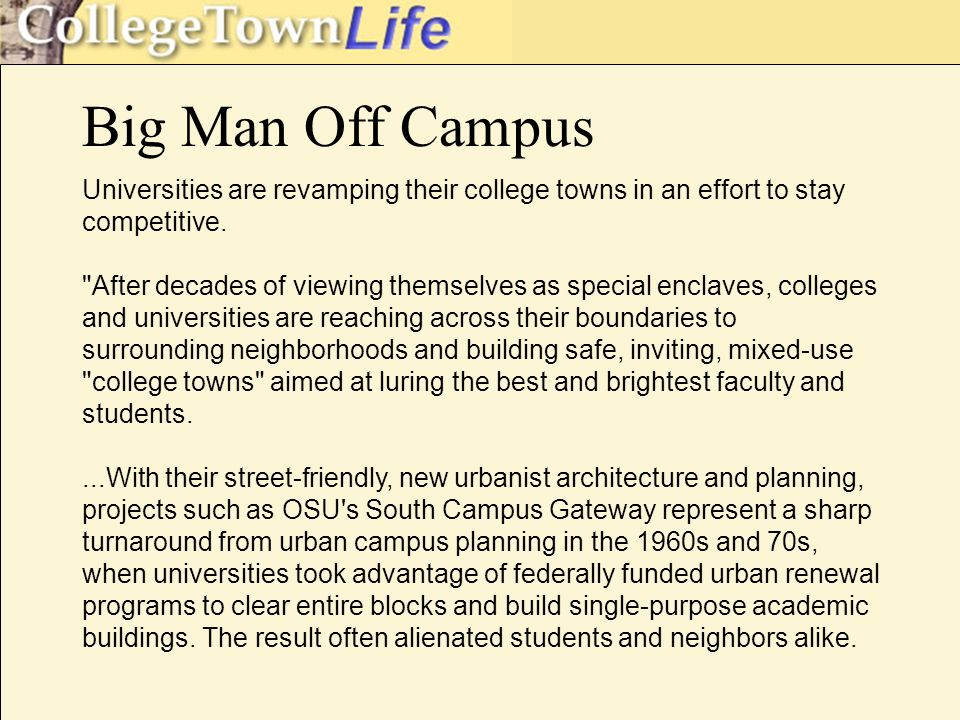 Big Man Off Campus Universities are revamping their college towns in an effort to stay competitive.