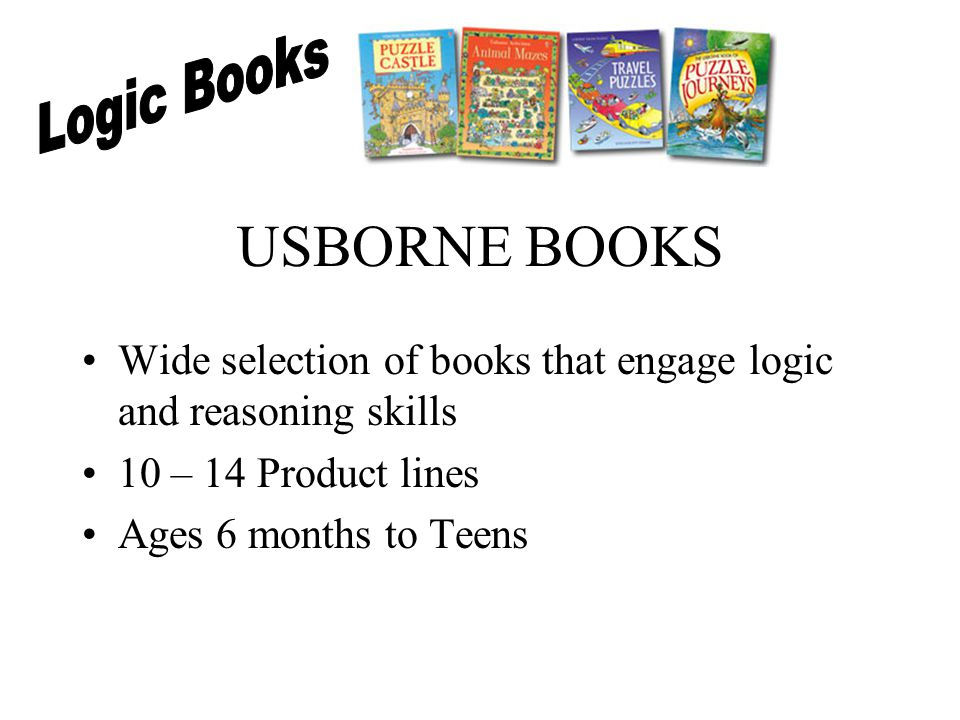 Make Your Kids Smarter With USBORNE BOOKS We, as parents have the responsibility for helping our children develop critical thinking skills USBORNE BOOKS introduce and engage logic and reasoning skills.