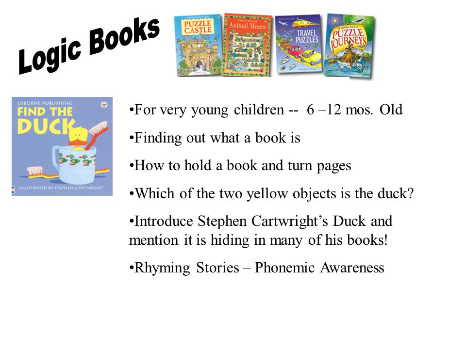 USBORNE BOOKS Wide selection of books that engage logic and reasoning skills 10 – 14 Product lines Ages 6 months to Teens
