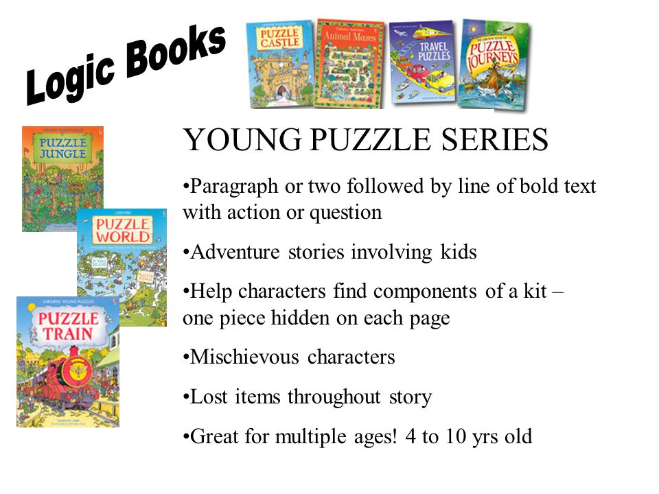 Ke Story puzzle books – 3+ yrs old Cute story on each double page spread Bold Text with action or question Critical Thinking Skills YOUNG PUZZLE ADVENTURE SERIES
