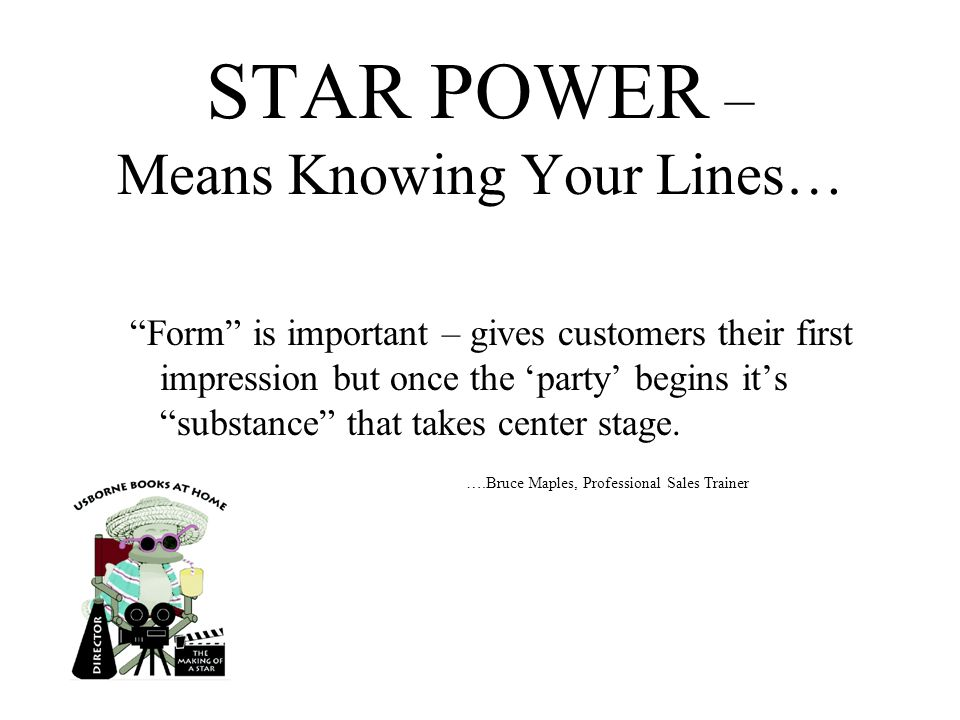 STAR POWER –MEANS KNOWING YOUR LINES! Lee Ann Crockett, Ind. Educational Supervisor, UBAH