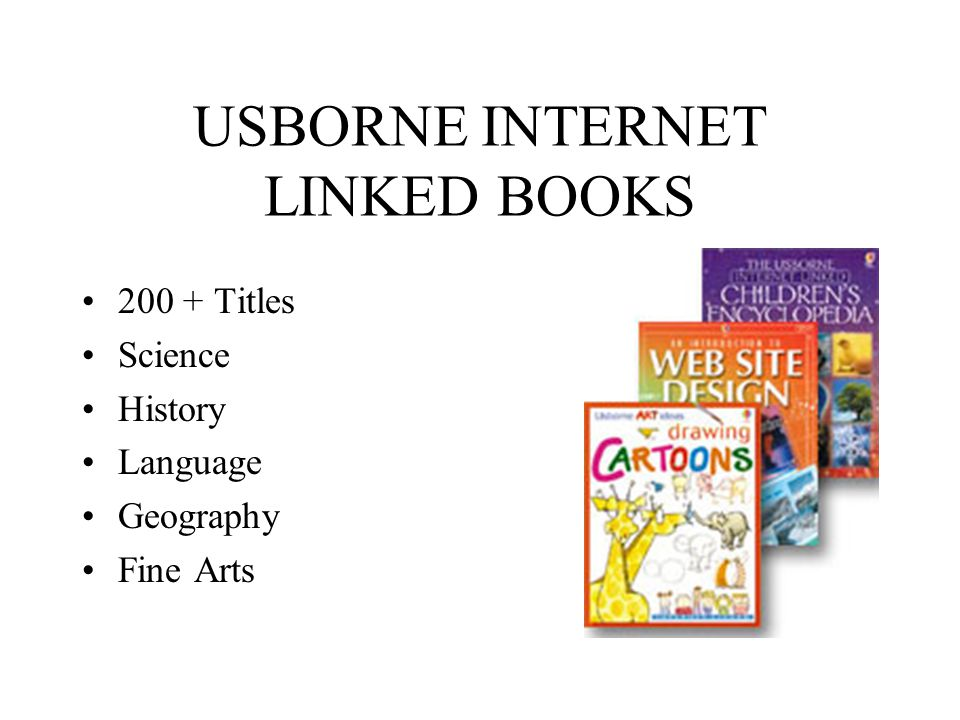 USBORNE INTERNET LINKED BOOKS Usborne introduced internet- linked books in 2001 The cover of PUBLISHERS WEEKLY said Usborne had started a PUBLISHING REVOLUTION Usborne Editors link text content to best website they can find adding a new dimension to our books1