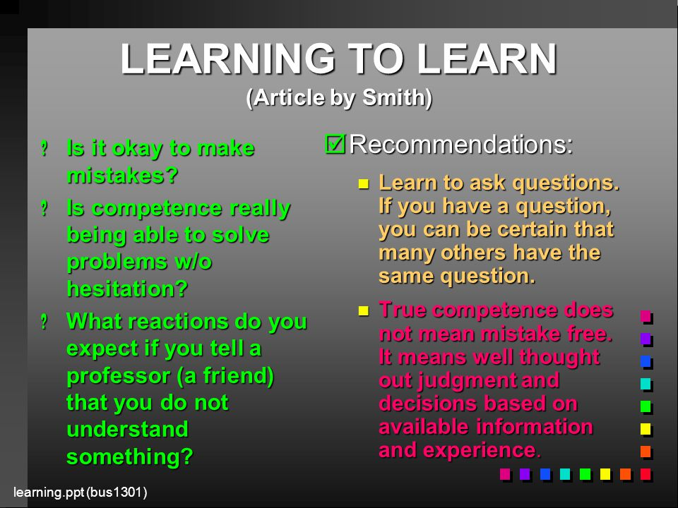 learning.ppt (bus1301) LEARNING TO LEARN (Article by Smith) .