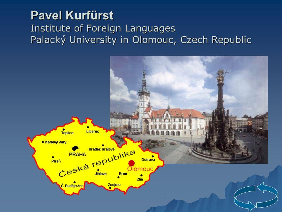 Pavel Kurfürst Institute of Foreign Languages Palacký University in Olomouc, Czech Republic
