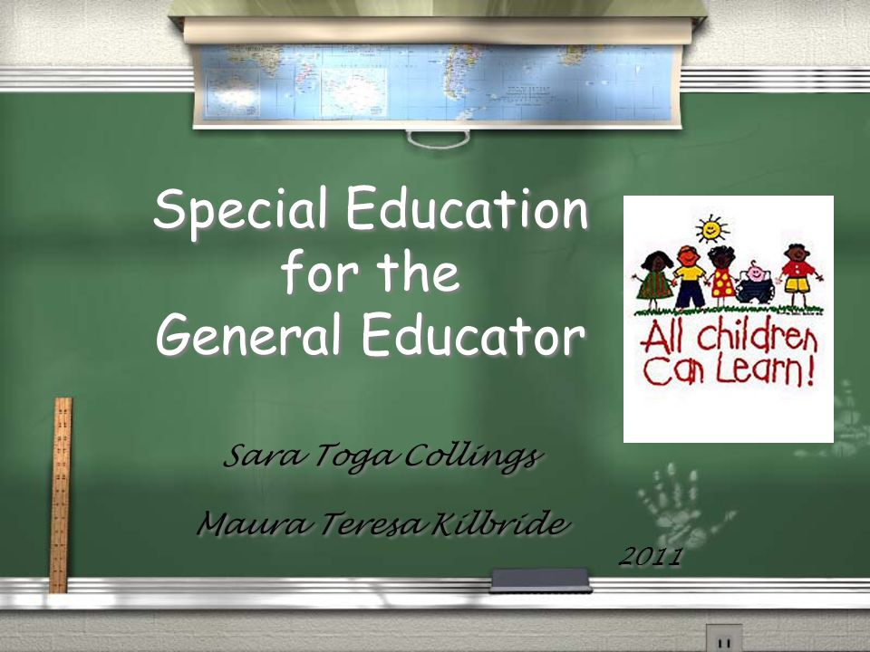 Special Education for the General Educator Sara Toga Collings Maura Teresa Kilbride 2011 Sara Toga Collings Maura Teresa Kilbride 2011