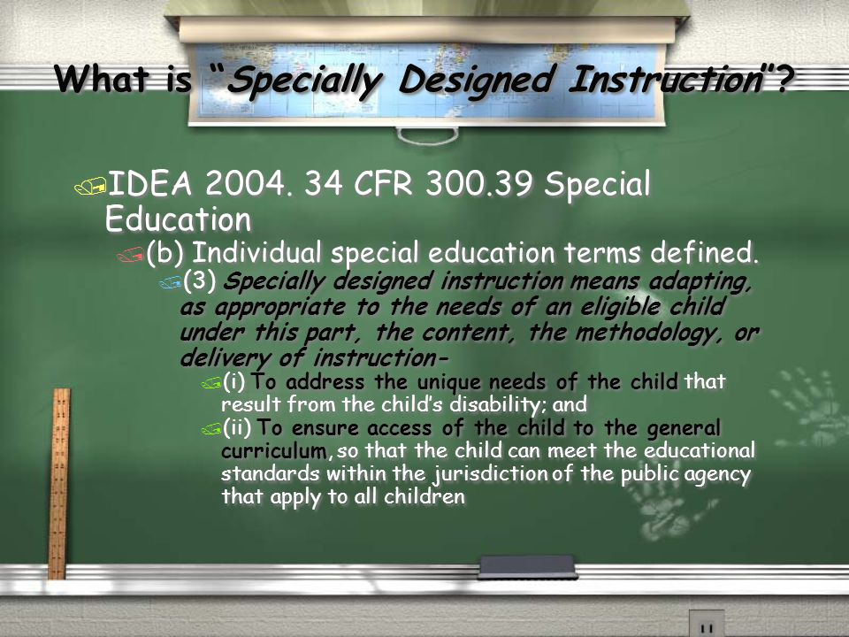 What is Specially Designed Instruction . / IDEA 2004.