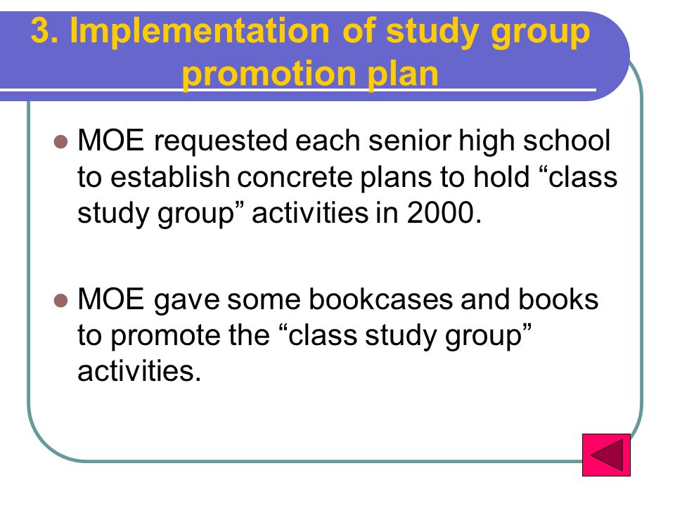 """3. Implementation of study group promotion plan MOE requested each senior high school to establish concrete plans to hold """"class study group"""" activiti"""
