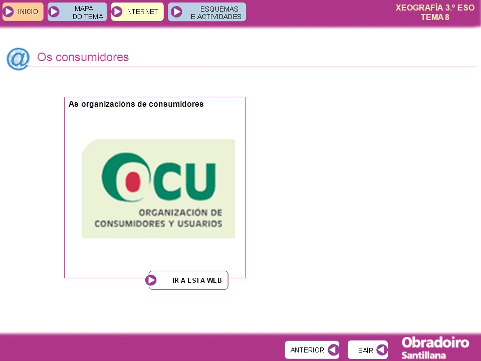 XEOGRAFÍA 3.º ESO TEMA 8 Os consumidores As organizacións de consumidores