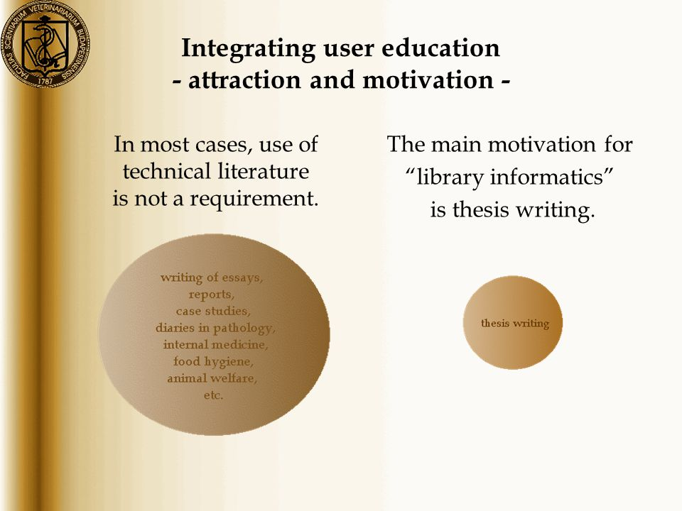 Integrating user education - attraction and motivation - The main motivation for library informatics is thesis writing.
