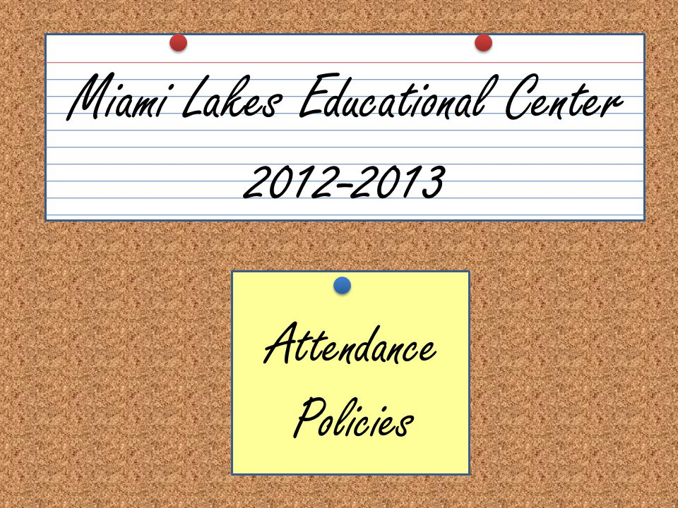 Attendance Policies Miami Lakes Educational Center 2012-2013