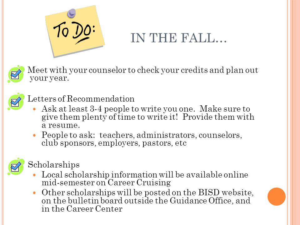 IN THE FALL… Meet with your counselor to check your credits and plan out your year.