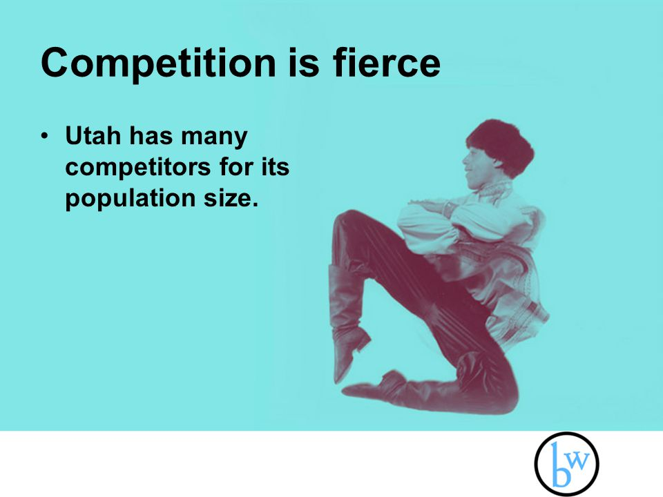 Competition is fierce Utah has many competitors for its population size.