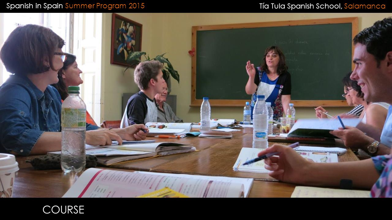 Spanish in Spain Summer Program 2015 COURSE Tía Tula Spanish School, Salamanca