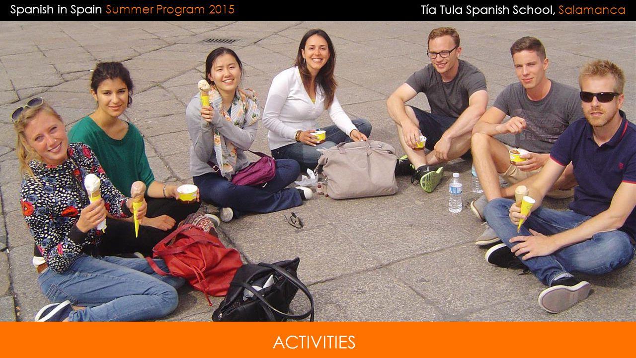 Spanish in Spain Summer Program 2015 ACTIVITIES Tía Tula Spanish School, Salamanca