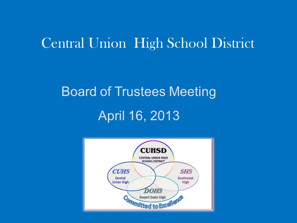 Central Union High School District Board of Trustees Meeting April 16, 2013