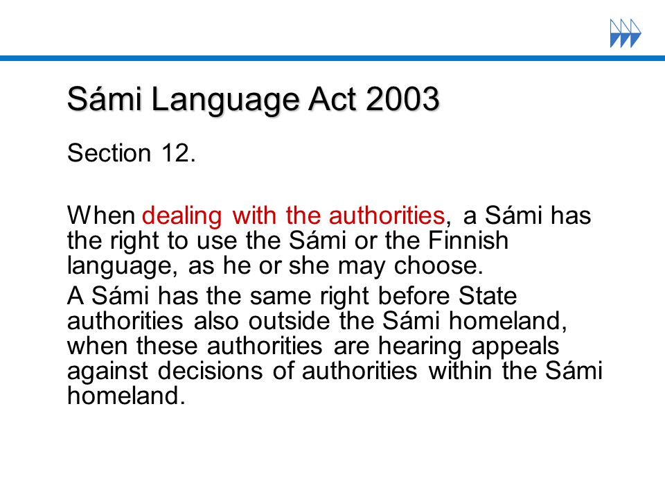 Sámi Language Act 2003 Sámi Language Act 2003 Section 12.
