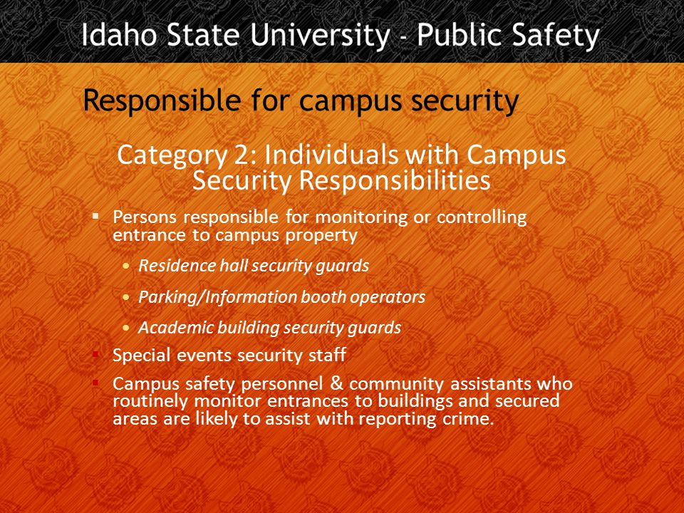 Responsible for campus security Category 3: Individuals designated by the Campus  President's Office and Staff  Director of Student Affairs  Others as designated