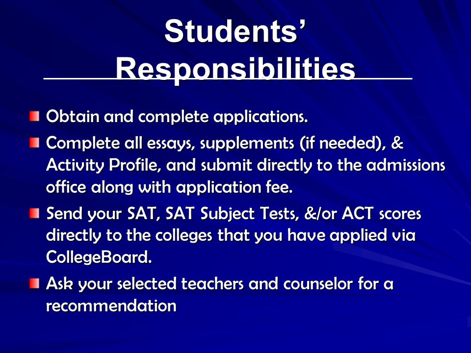 Students' Responsibilities Obtain and complete applications.