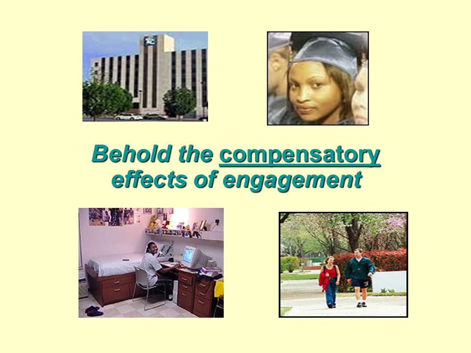 Behold the compensatory effects of engagement