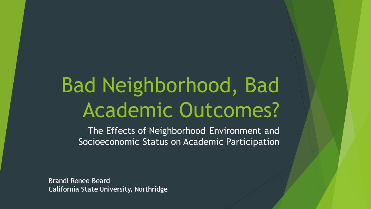Bad Neighborhood, Bad Academic Outcomes.