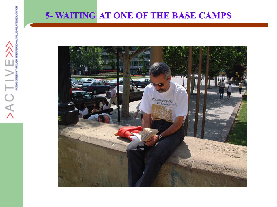5- WAITING AT ONE OF THE BASE CAMPS