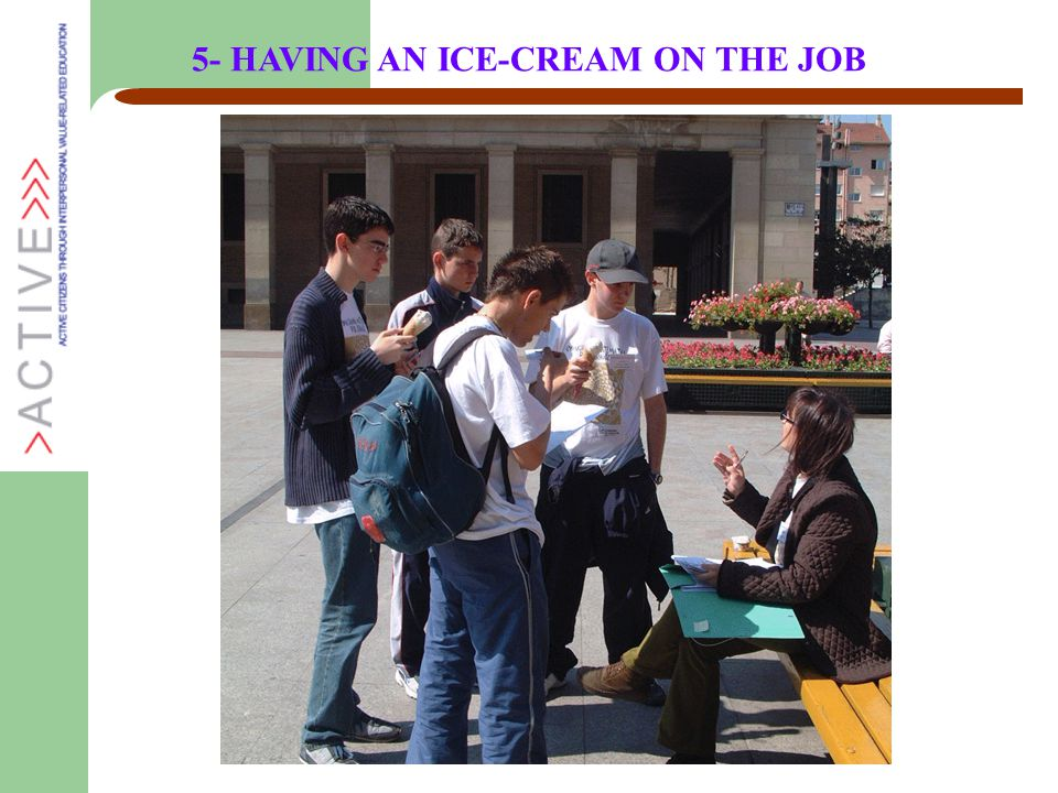 5- HAVING AN ICE-CREAM ON THE JOB