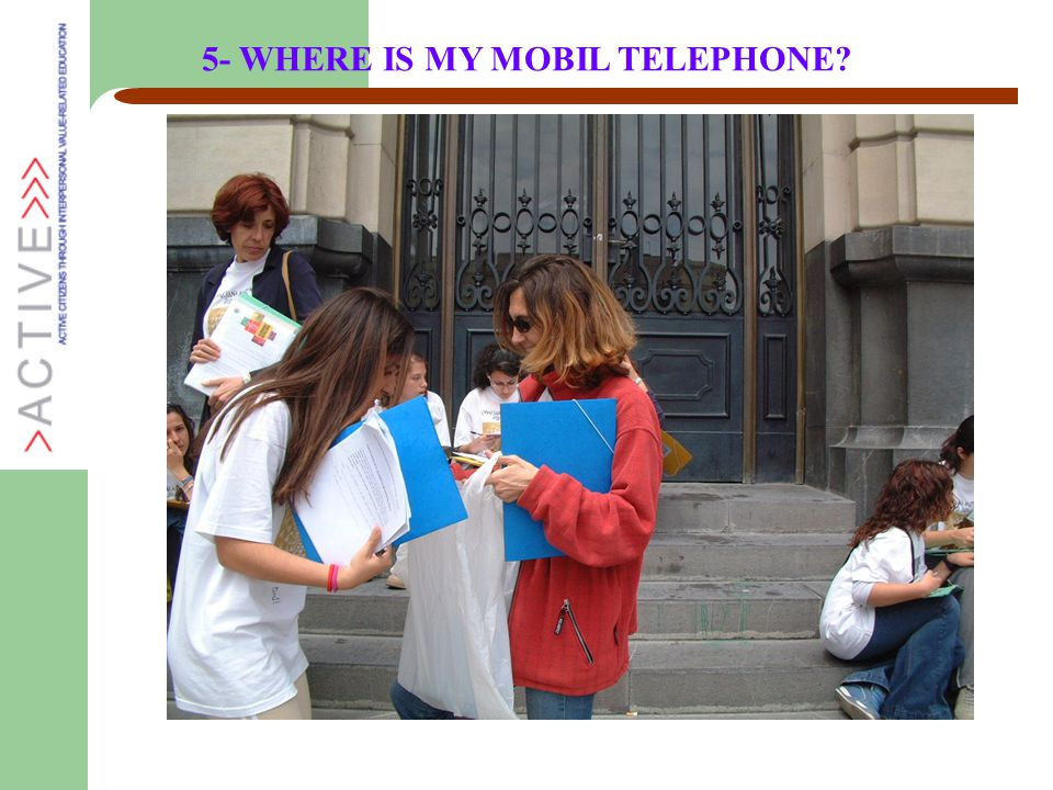 5- WHERE IS MY MOBIL TELEPHONE?