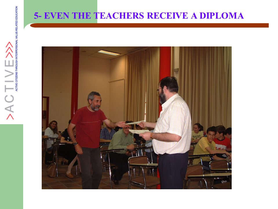 5- EVEN THE TEACHERS RECEIVE A DIPLOMA