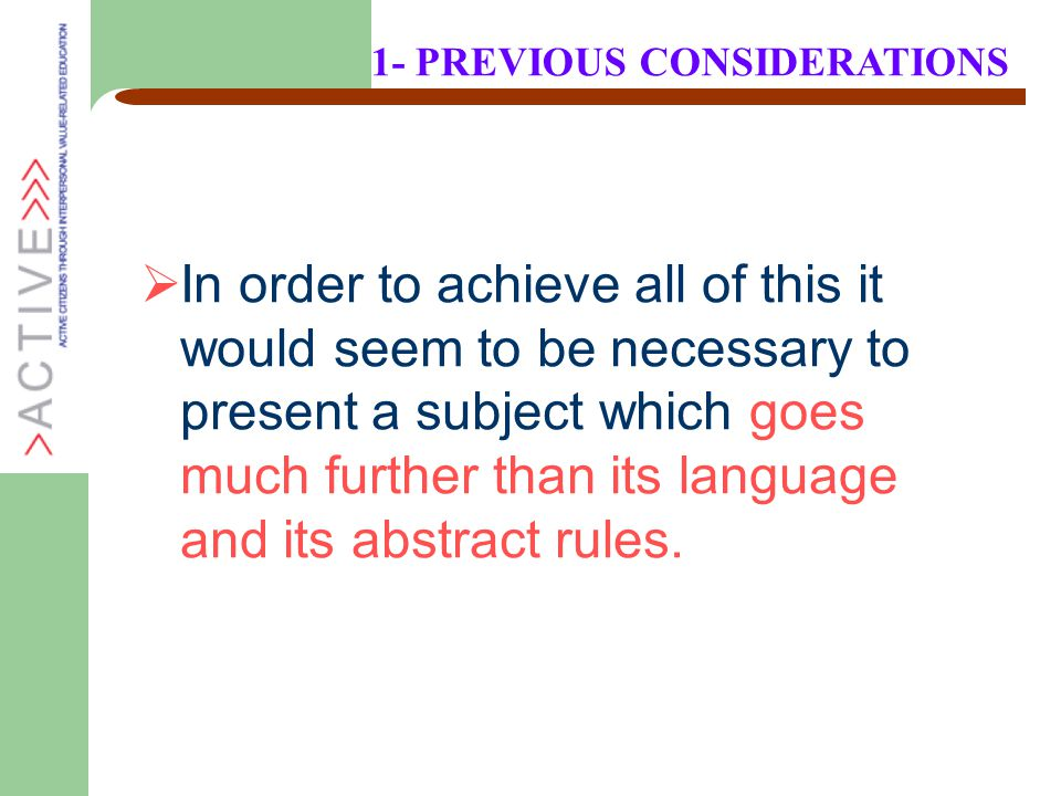  In order to achieve all of this it would seem to be necessary to present a subject which goes much further than its language and its abstract rules.