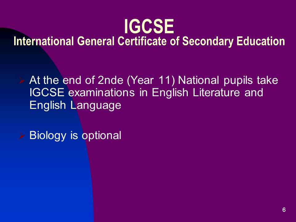 5 English National Language/ Literature HistoryGeography Seconde IGCSE 4h/week2h/week Première OIB 4h/week2h/week Terminale OIB 5h/week3h/week2h/week