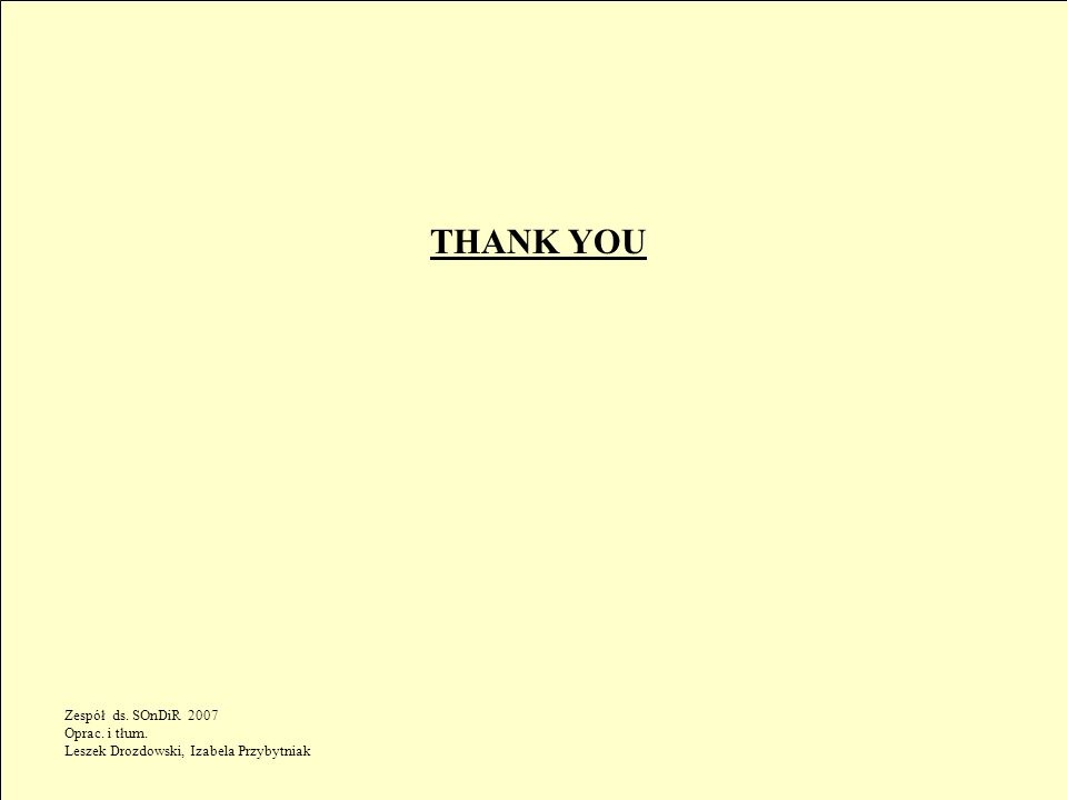 THANK YOU Zespół ds. SOnDiR 2007 Oprac. i tłum. Leszek Drozdowski, Izabela Przybytniak