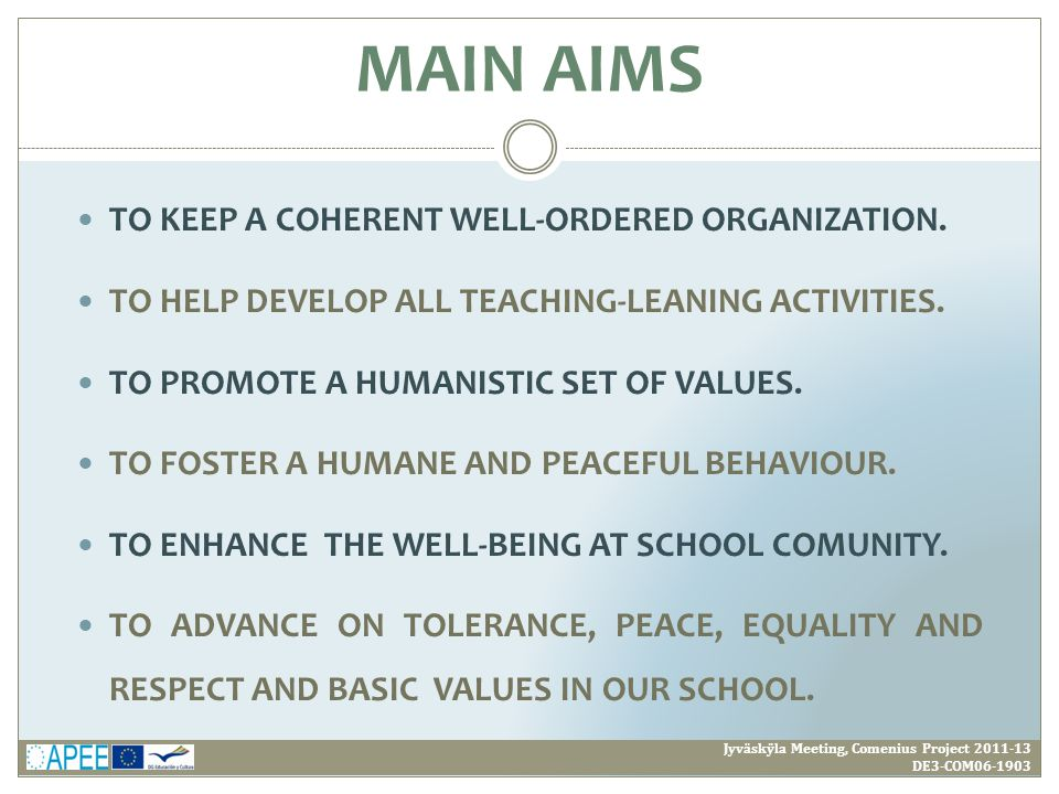 TO KEEP A COHERENT WELL-ORDERED ORGANIZATION. TO HELP DEVELOP ALL TEACHING-LEANING ACTIVITIES. TO PROMOTE A HUMANISTIC SET OF VALUES. TO FOSTER A HUMA