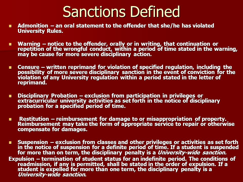 Sanctions Defined Admonition – an oral statement to the offender that she/he has violated University Rules. Admonition – an oral statement to the offe