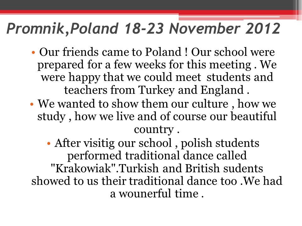 Promnik,Poland 18-23 November 2012 Our friends came to Poland .