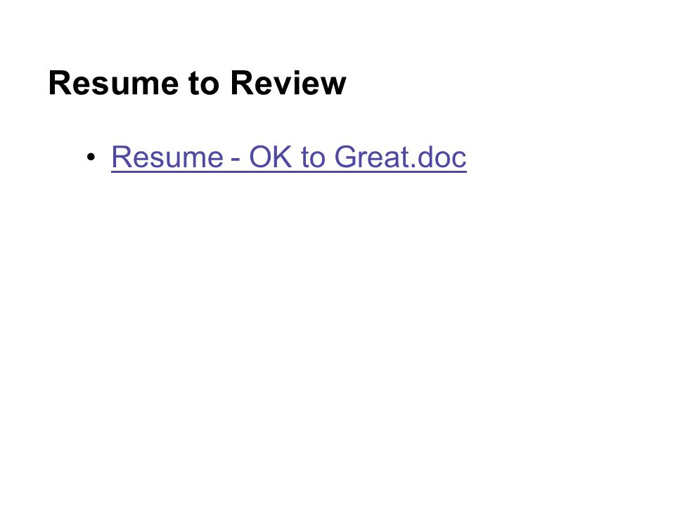 Resume to Review Resume - OK to Great.doc