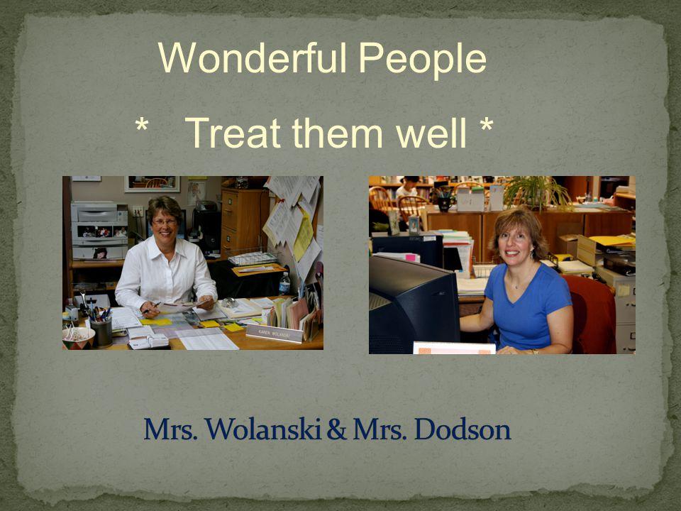 Wonderful People * Treat them well *