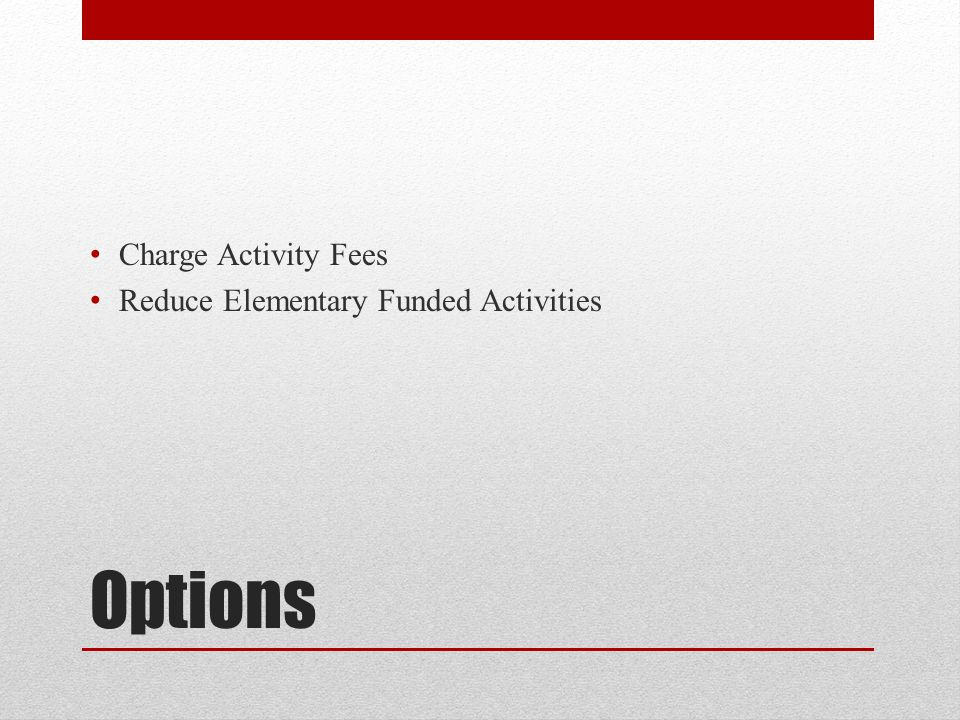 Options Charge Activity Fees Reduce Elementary Funded Activities