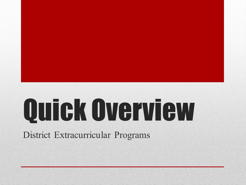 Quick Overview District Extracurricular Programs