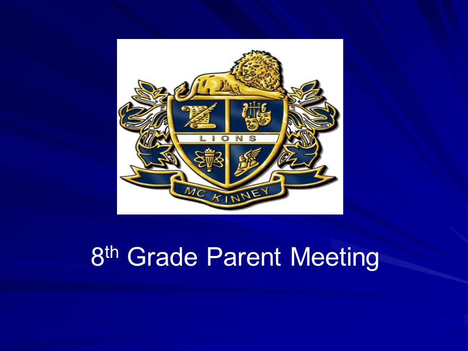 8 th Grade Parent Meeting