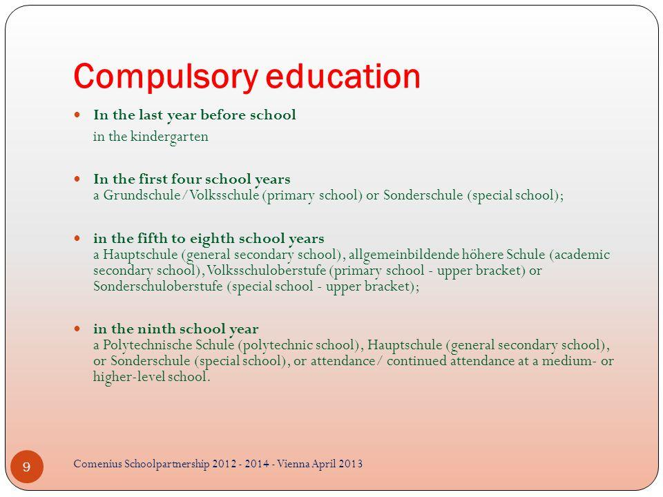 Schoolsystem 10 Comenius Schoolpartnership 2012 - 2014 - Vienna April 2013