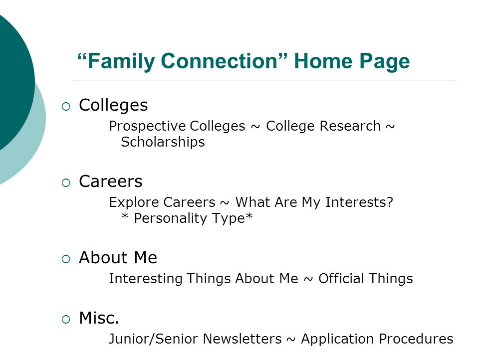 Family Connection Home Page  Colleges Prospective Colleges ~ College Research ~ Scholarships  Careers Explore Careers ~ What Are My Interests.