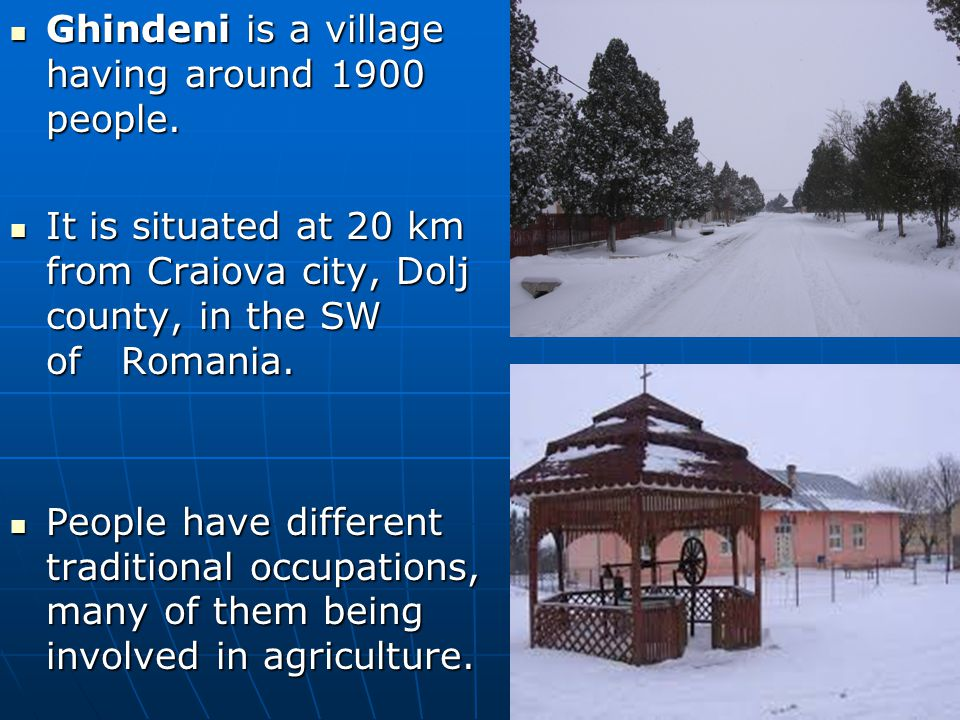 Ghindeni is a village having around 1900 people. Ghindeni is a village having around 1900 people.