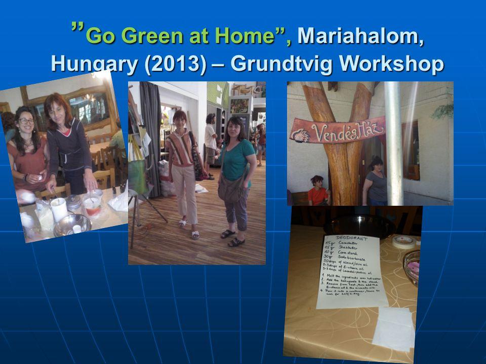Go Green at Home , Mariahalom, Hungary (2013) – Grundtvig Workshop