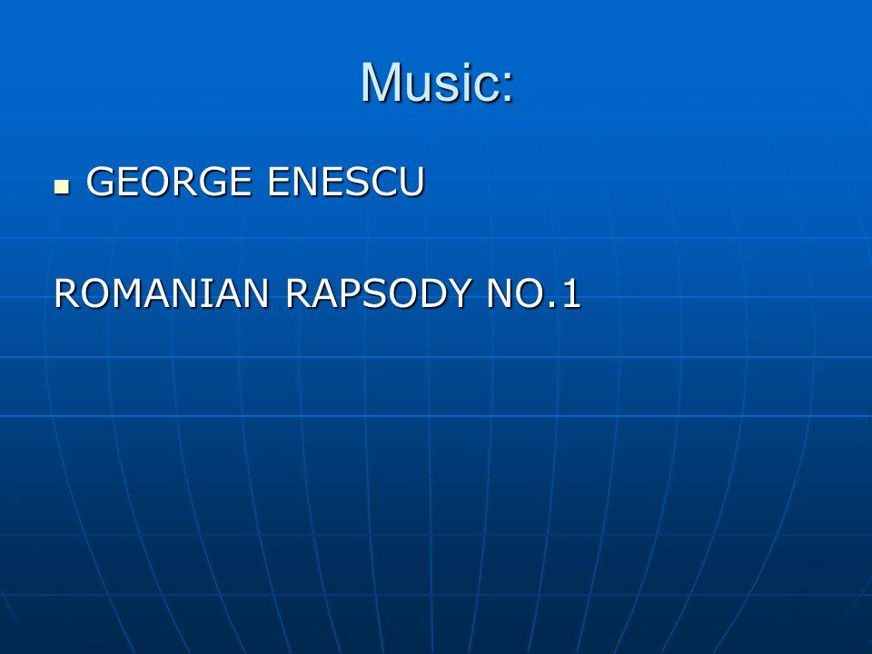 Music: GEORGE ENESCU GEORGE ENESCU ROMANIAN RAPSODY NO.1