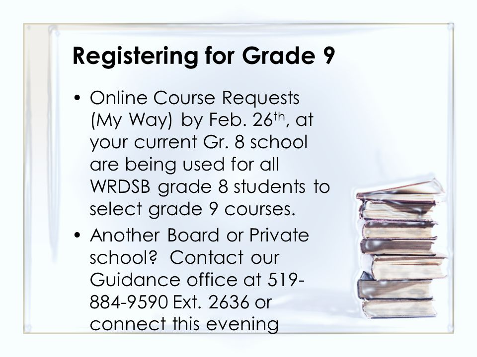 Registering for Grade 9 Online Course Requests (My Way) by Feb.