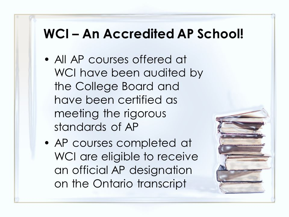 WCI – An Accredited AP School.