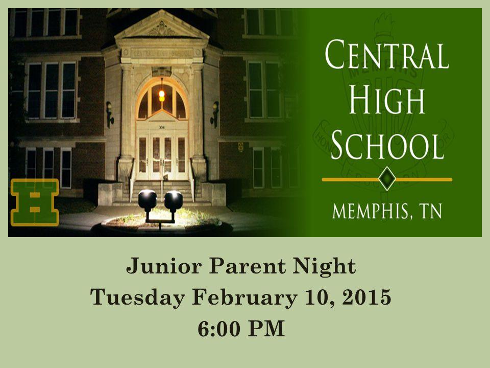 Junior Parent Night Tuesday February 10, 2015 6:00 PM